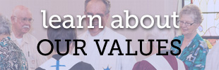 learn about our CORE VALUES
